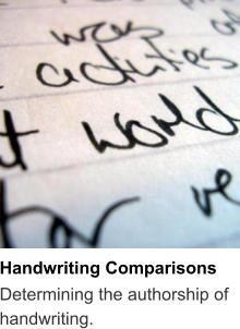 Handwriting Comparisons Determining the authorship of handwriting.
